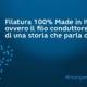 Filatura 100% Made in Italy ovvero il filo conduttore di una storia che parla di qualità