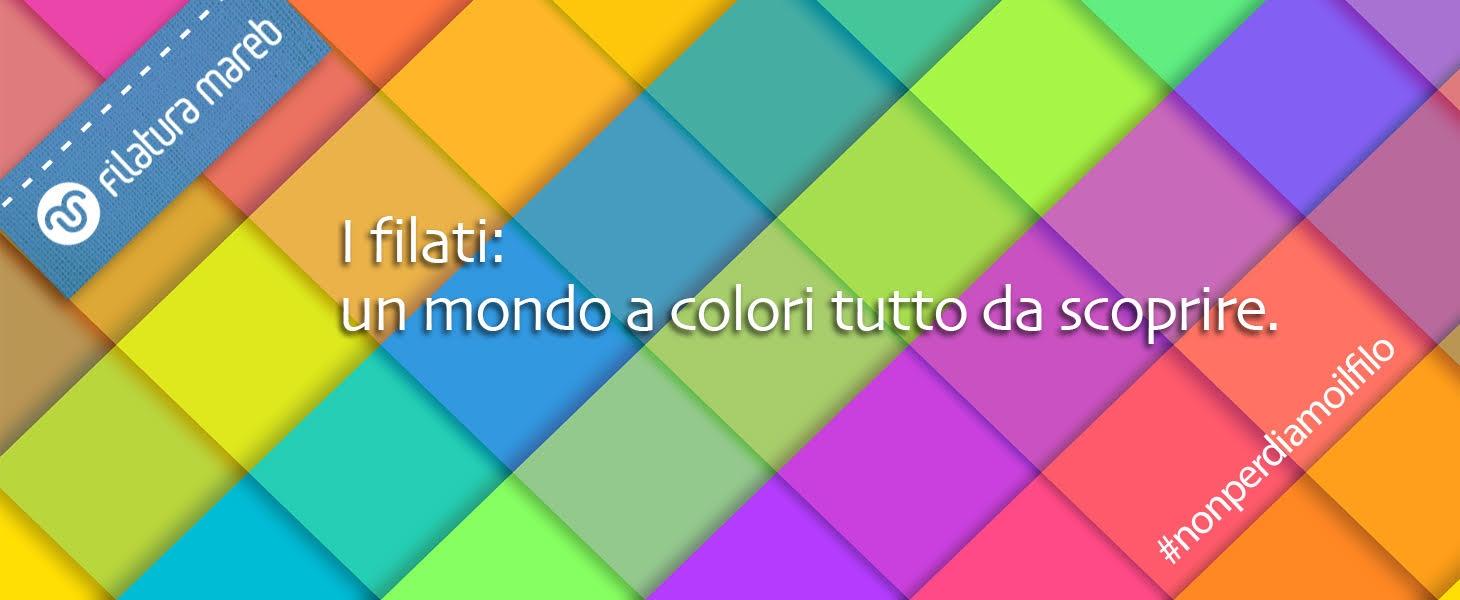 I filati: un mondo a colori tutto da scoprire